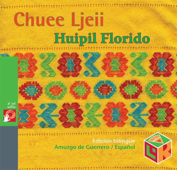 Chuee Ljeii / Huipil florido